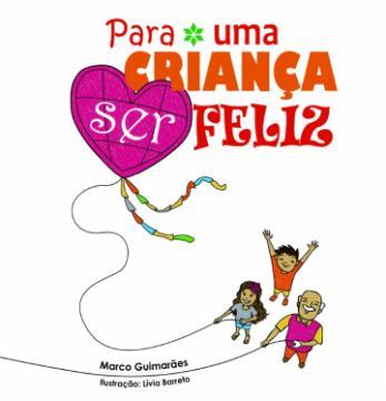 Capa do livro, com a palavra SER dentro de uma pipa em formato de coração, empinada por uma menina, um menino e um homem grisalho